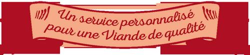 Un service personnalisé pour une viande de qualité